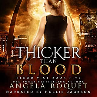 Thicker Than Blood      Blood Vice, Book 5              Written by:                                                                                                                                 Angela Roquet                               Narrated by:                                                                                                                                 Hollie Jackson                      Length: 4 hrs and 37 mins     Not rated yet     Overall 0.0