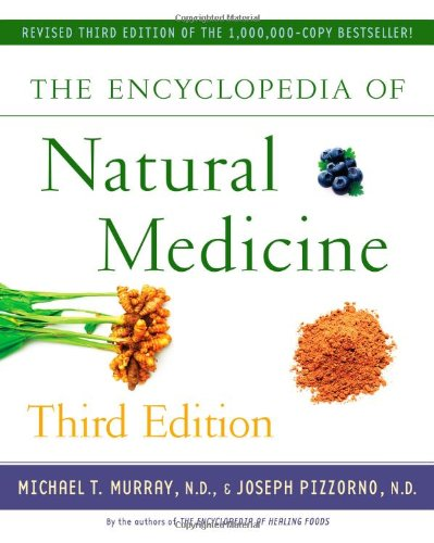 Compare Textbook Prices for The Encyclopedia of Natural Medicine Third Edition 3 Edition ISBN 9781451663006 by Michael T. Murray,Joseph Pizzorno