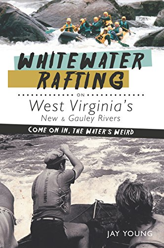 Whitewater Rafting on West Virginia's New & Gauley Rivers: Come on In, the Water's Weird (Sports) (English Edition)