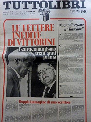 TUTTOLIBRI Settimanale d'Informazione edito da LA STAMPA Numero 98 Ottobre 1977 LETTERE INEDITE DI VITTORINI