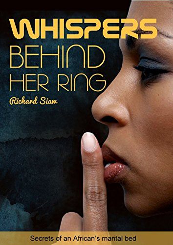 Whispers Behind Her Ring: Secrets Of An African's Marital Bed (English Edition)