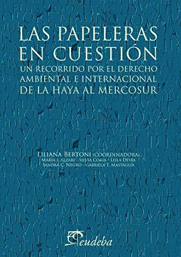 Las papeleras en cuestión: Un recorrido por el derecho ambiental e internacional de La Haya al Mercosur