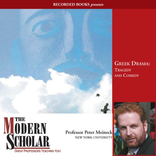 The Modern Scholar: Greek Drama: Tragedy and Comedy audiobook cover art