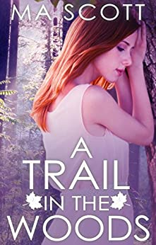 A Trail in the Woods: Book 2 of The Woods Series by [MA Scott, Double J Graphics]