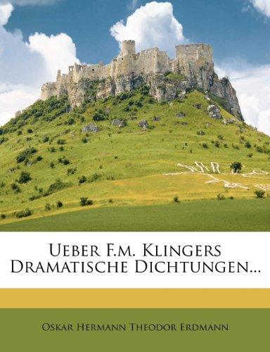 Ueber F.M. Klingers Dramatische Dichtungen...