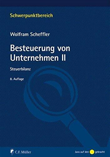 Besteuerung von Unternehmen II: Steuerbilanz (Schwerpunktbereich) by Wolfram Scheffler (2014-09-25)