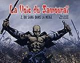 La Voie du Samouraï, Tome 2 - Du sang dans la neige