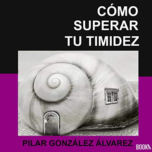 Cómo Superar Tu Timidez [How to Overcome Your Shyness] audiobook cover art
