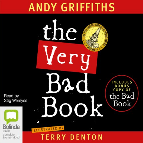 The Very Bad Book                   By:                                                                                                                                 Andy Griffiths,                                                                                        Terry Denton                               Narrated by:                                                                                                                                 Stig Wemyss                      Length: 49 mins     11 ratings     Overall 4.6