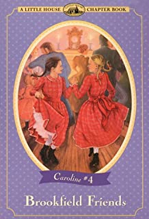 Brookfield Friends: Adapted from the Caroline Years Books (Little House Chapter Book)