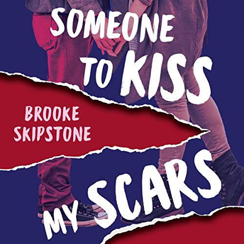 Someone to Kiss My Scars: A Teen Thriller audiobook cover art