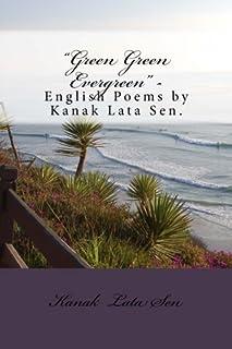 """Green Green Evergreen"" - English Poems by Kanak Lata Sen"