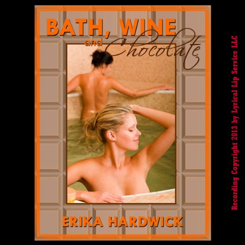 Bath, Wine and Chocolate audiobook cover art