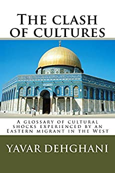 The clash of cultures by [Yavar Dehghani]