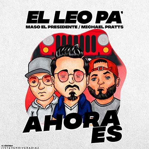 El Leo Pa', Michael Pratts & Maso El Presidente