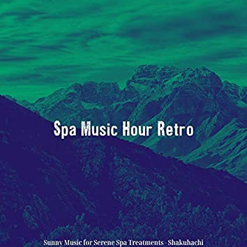 Sunny Music for Serene Spa Treatments - Shakuhachi