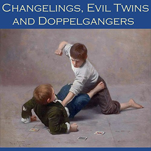 Changelings, Evil Twins and Doppelgangers audiobook cover art