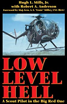 Low Level Hell: A Scout Pilot in the Big Red One (English Edition) van [Hugh L. Mills]