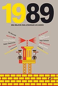 1989: Dieci Storie per Attraversare i Muri 8492595353 Book Cover