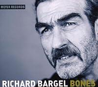 BARGEL, RICHARD - BONES (1 CD)