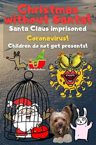 Christmas without Santa! | Santa Claus imprisoned Coronavirus!: Children do not get presents! (Christmas | Santa Claus | Snow | Christmas tree |)