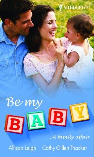 Be My Baby: Millionaire's Instant Baby / Snow Baby