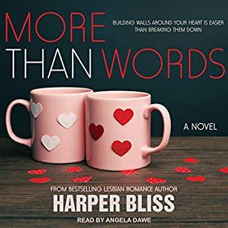 More Than Words     Pink Bean Series, Book 9              By:                                                                                                                                 Harper Bliss                               Narrated by:                                                                                                                                 Angela Dawe                      Length: 4 hrs and 55 mins     19 ratings     Overall 4.8