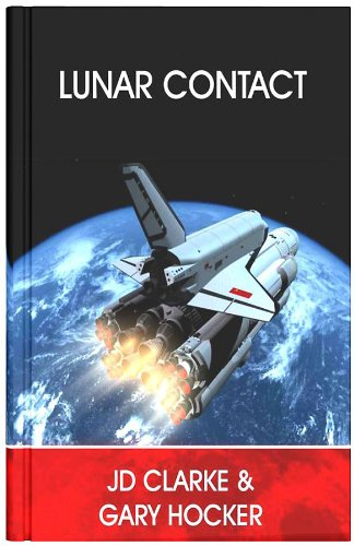 Book: Lunar Contact Complete Trilogy (Contact Series) by JD Clarke & Gary Hocker