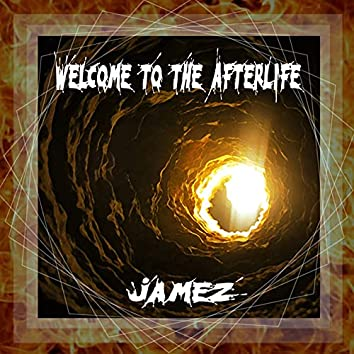 Welcome to the Afterlife