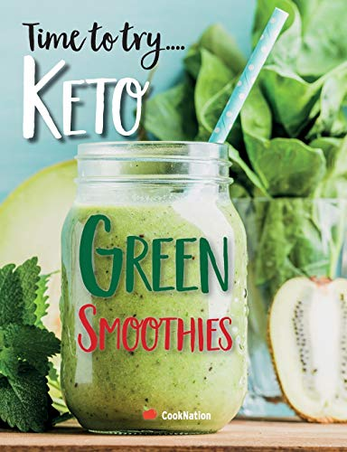 Time to try... Keto Green Smoothies: Delicious Keto smoothies for weight loss, detox & cleanse