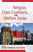 Religion, Class Coalitions, and Welfare States (Cambridge Studies in Social Theory, Religion and Politics)