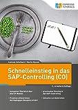 Schnelleinstieg in das SAP-Controlling (CO) – 2., erweiterte Auflage - Andreas Unkelbach