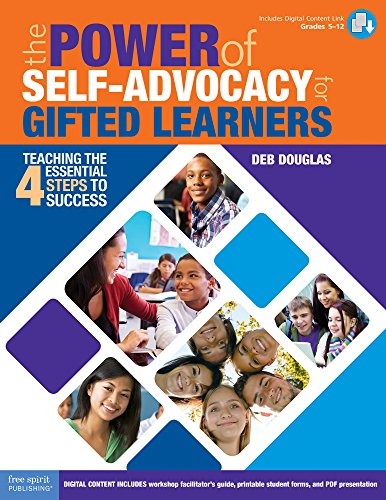 Compare Textbook Prices for The Power of Self-Advocacy for Gifted Learners: Teaching the Four Essential Steps to Success Grades 5–12 Free Spirit Professional™ book with digital content Edition ISBN 9781631982033 by Douglas, Deb
