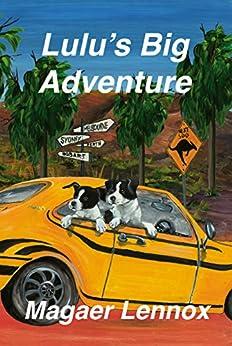 Lulu's Big Adventure (The Lulu Trilogy Book 1) by [Magaer Lennox, Marlies Bugmann]