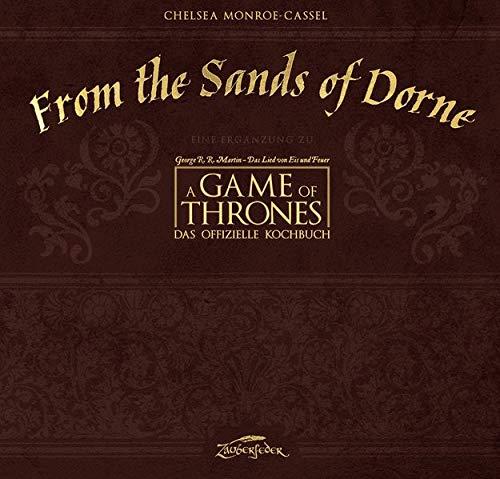 From the Sands of Dorne: Eine Ergänzung zu A Game of Thrones – Das offizielle Kochbuch