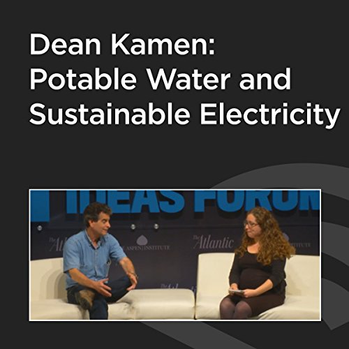 Dean Kamen: Potable Water and Sustainable Electricity audiobook cover art