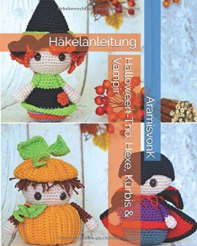 Halloween-Trio: Hexe, Kürbis & Vampir: Häkelanleitung