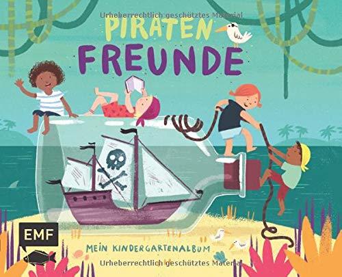 Piratenfreunde – Mein Kindergartenalbum: Das Freundebuch für Kinder ab 3 Jahren