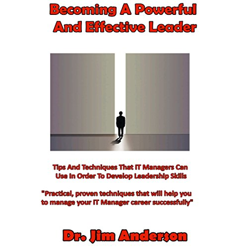 Becoming a Powerful and Effective Leader audiobook cover art