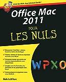 Office 2011 Mac Pour les nuls (Informatique pour les nuls) (French Edition)