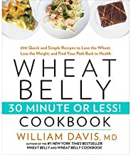 [(Wheat Belly 30-Minute (or Less!) Cookbook)] [Author: William Davis] published on (January, 2014)