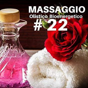 # 22 Massaggio Olistico Bioenergetico - Musica di Sottofondo Rilassante per Centri Benessere