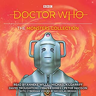 Doctor Who: The Monsters Collection     Five Complete Classic Novelisations              By:                                                                                                                                 Gerry Davis,                                                                                        Brian Hayles                               Narrated by:                                                                                                                                 Anneke Wills,                                                                                        Michael Kilgarriff,                                                                                        David Troughton,                   and others                 Length: 21 hrs and 2 mins     20 ratings     Overall 4.7