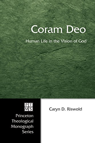 Coram Deo: Human Life in the Vision of God (Princeton Theological Monograph Series Book 58) (English Edition)