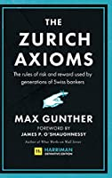 The Zurich Axioms Harriman Definitive Edition: The Rules of Risk and Reward Used by Generations of Swiss Bankers