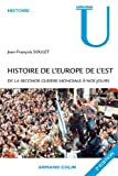 Histoire de l'Europe de l'Est - De la Seconde Guerre mondiale à nos jours (Collection U) - Format Kindle - 9782200254292 - 22,99 €