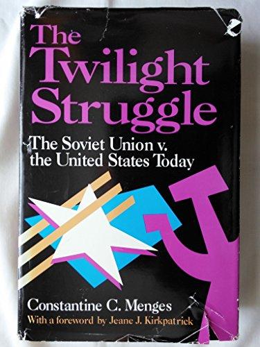 The Twilight Struggle: The Soviet Union V. the United States Today (AEI Studies; 497)