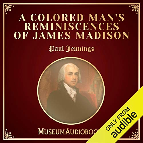A Colored Man's Reminiscences of James Madison cover art