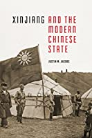 Xinjiang and the Modern Chinese State (Studies on Ethnic Groups in China)