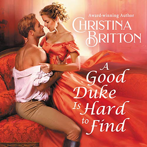 A Good Duke Is Hard to Find Audiobook By Christina Britton cover art